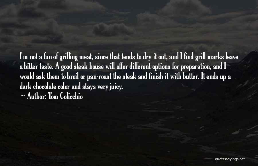 Steak Out Quotes By Tom Colicchio