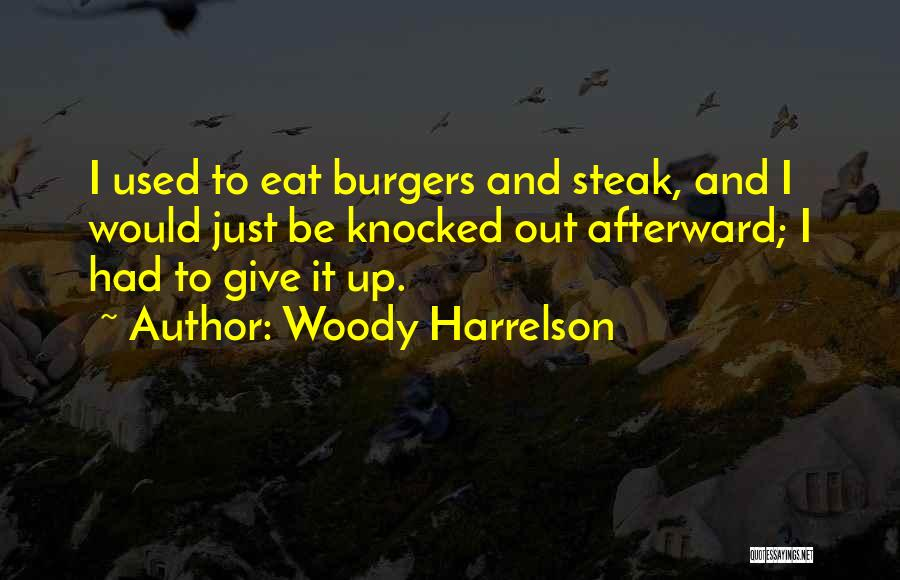 Steak Out Quotes By Woody Harrelson