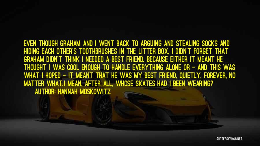 Stealing Best Friends Quotes By Hannah Moskowitz