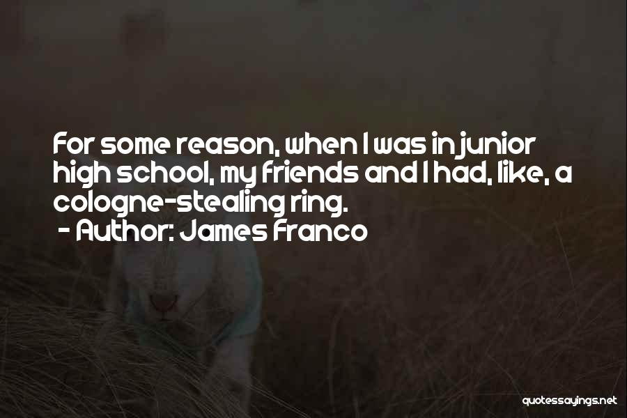 Stealing Best Friends Quotes By James Franco