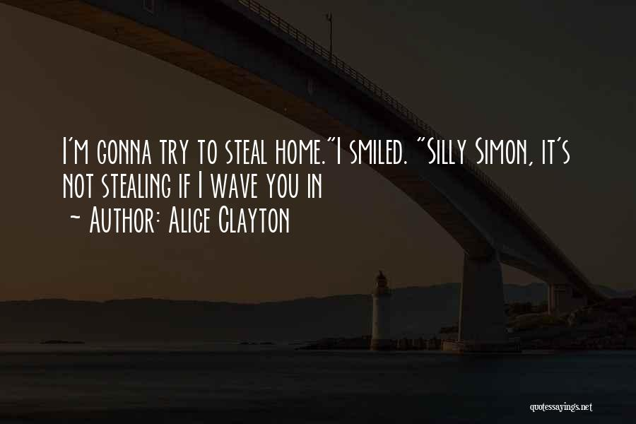 Stealing Home Quotes By Alice Clayton