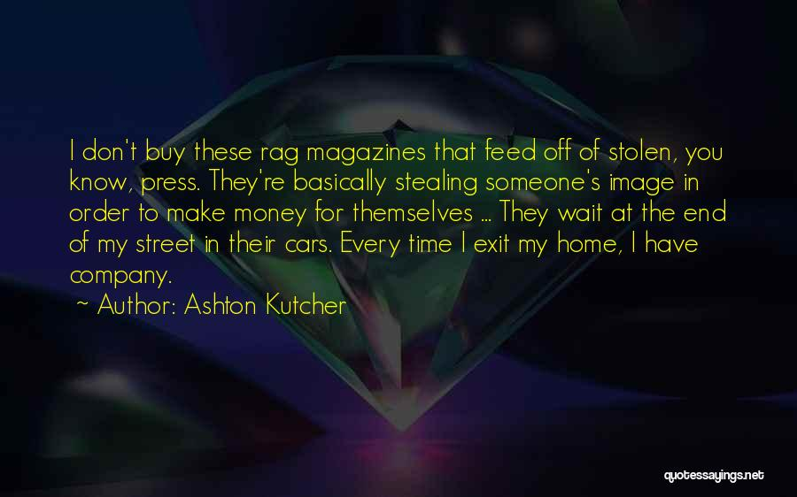 Stealing Home Quotes By Ashton Kutcher
