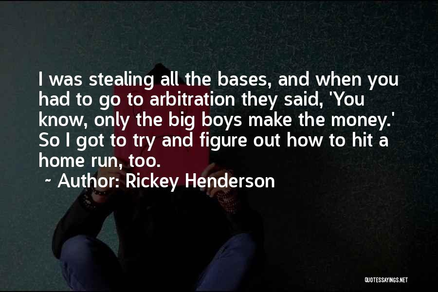 Stealing Home Quotes By Rickey Henderson