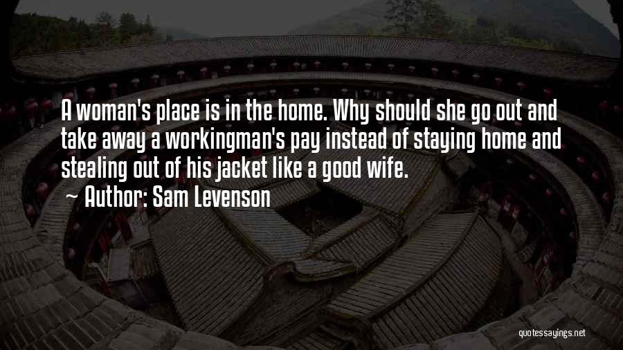 Stealing Home Quotes By Sam Levenson