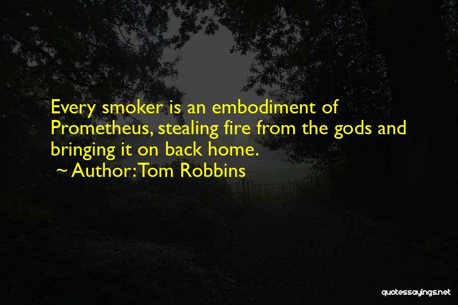 Stealing Home Quotes By Tom Robbins