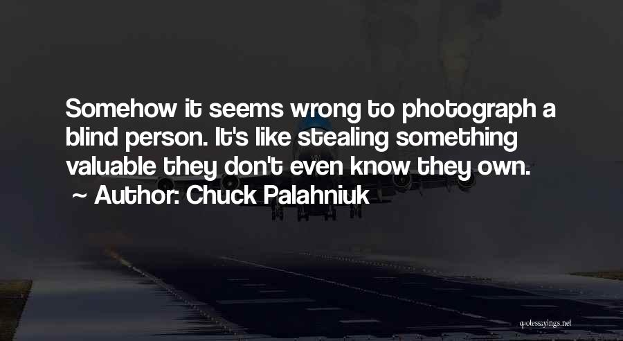 Stealing Something Quotes By Chuck Palahniuk