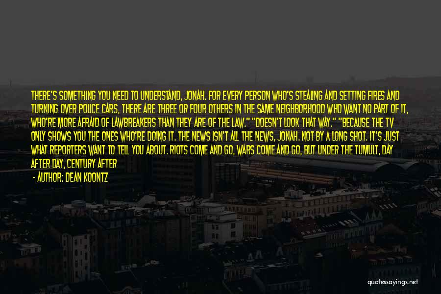Stealing Something Quotes By Dean Koontz
