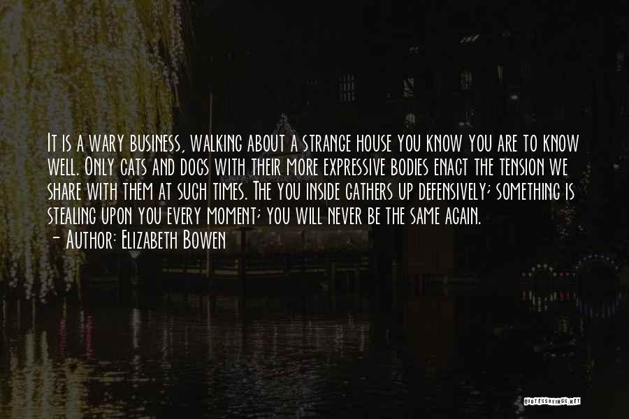 Stealing Something Quotes By Elizabeth Bowen