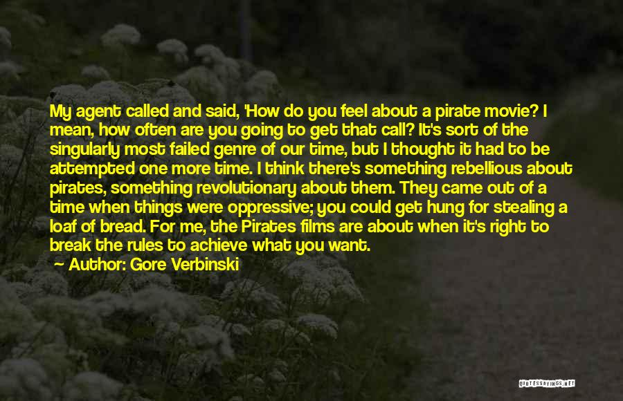Stealing Something Quotes By Gore Verbinski