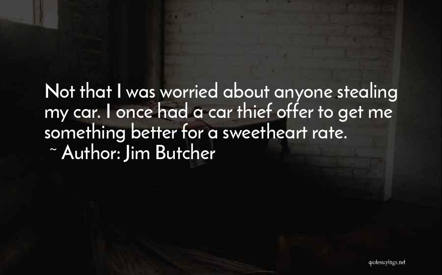 Stealing Something Quotes By Jim Butcher