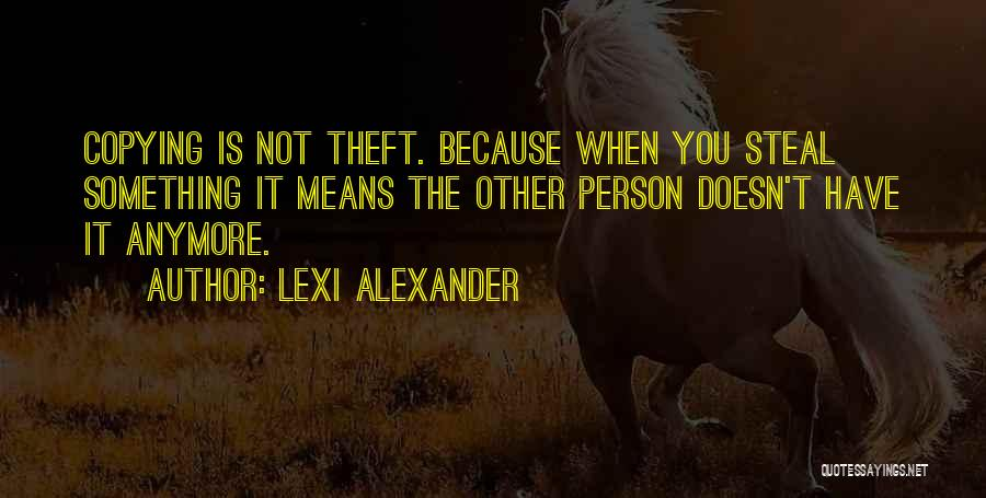 Stealing Something Quotes By Lexi Alexander