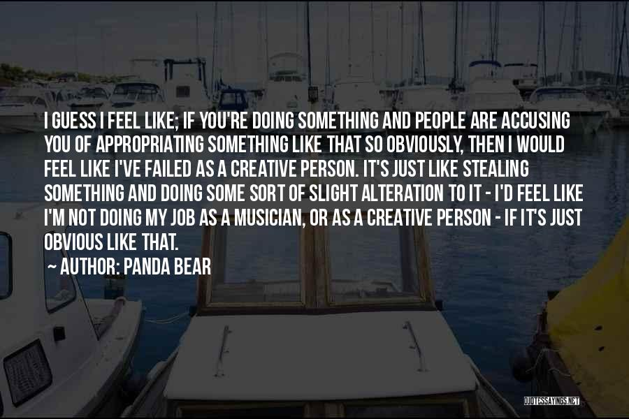 Stealing Something Quotes By Panda Bear