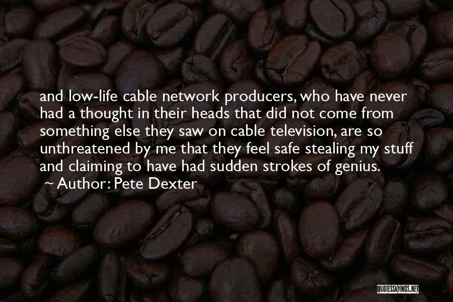 Stealing Something Quotes By Pete Dexter
