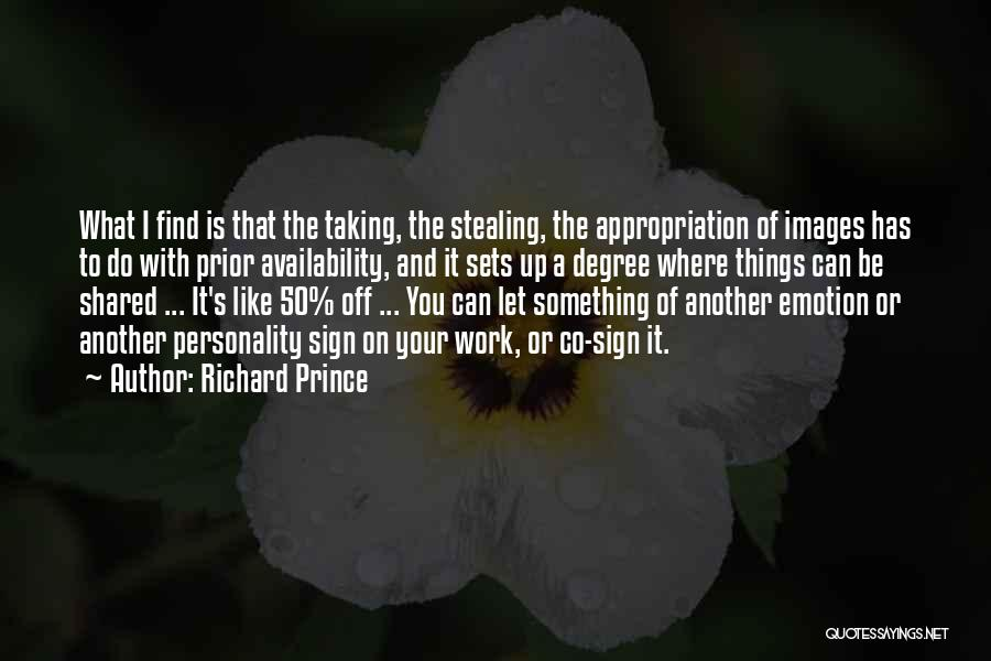 Stealing Something Quotes By Richard Prince