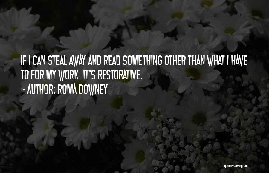 Stealing Something Quotes By Roma Downey
