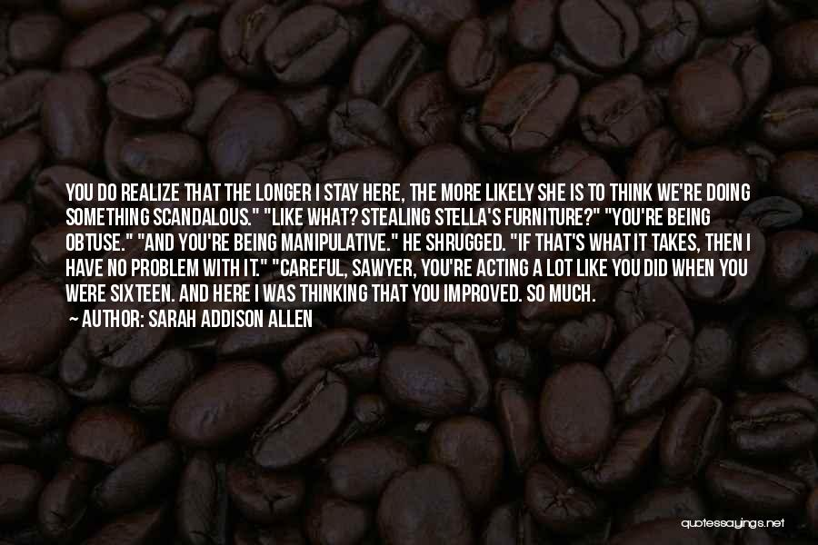 Stealing Something Quotes By Sarah Addison Allen