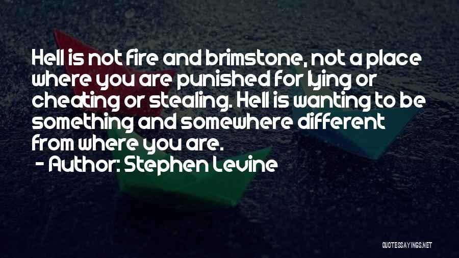 Stealing Something Quotes By Stephen Levine