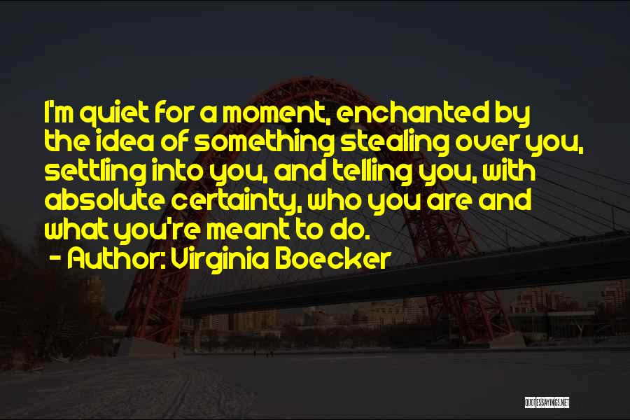 Stealing Something Quotes By Virginia Boecker