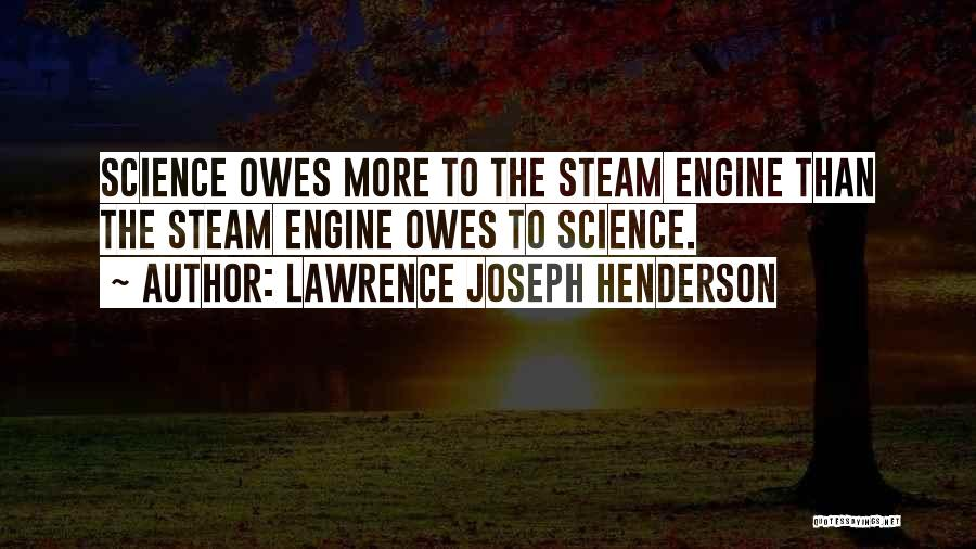 Steam Engines Quotes By Lawrence Joseph Henderson