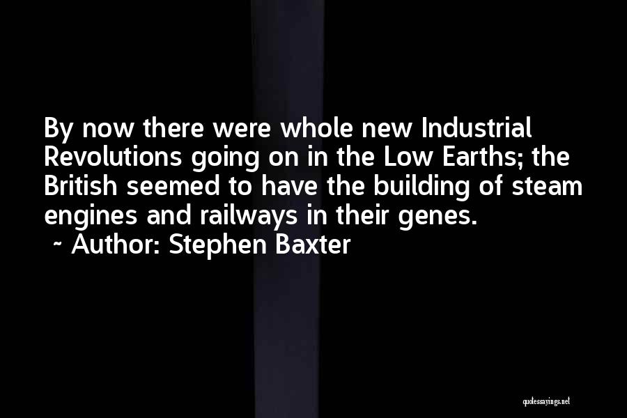 Steam Engines Quotes By Stephen Baxter