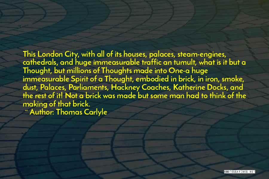 Steam Engines Quotes By Thomas Carlyle