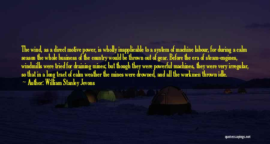 Steam Engines Quotes By William Stanley Jevons