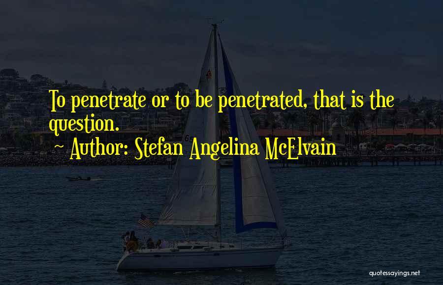 Stefan Angelina McElvain Quotes 1207576