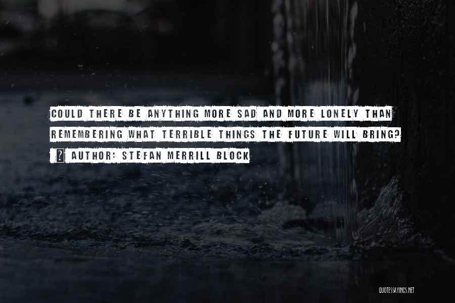 Stefan Merrill Block Quotes 1590492