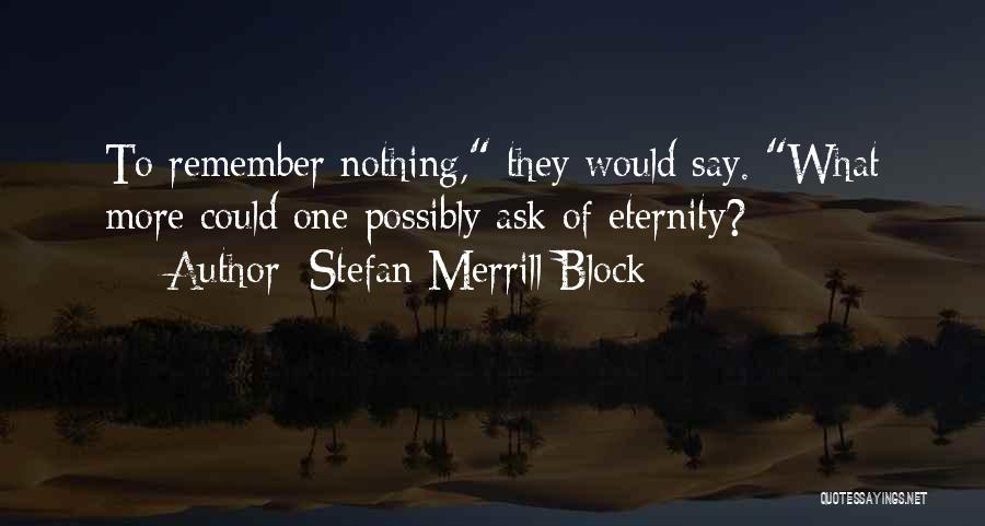 Stefan Merrill Block Quotes 1802040