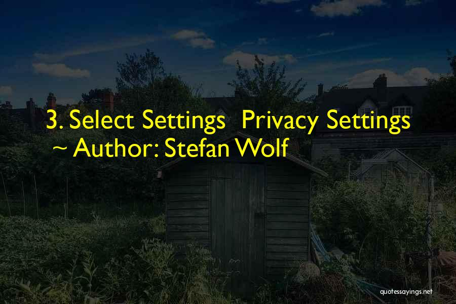 Stefan Wolf Quotes 2075091