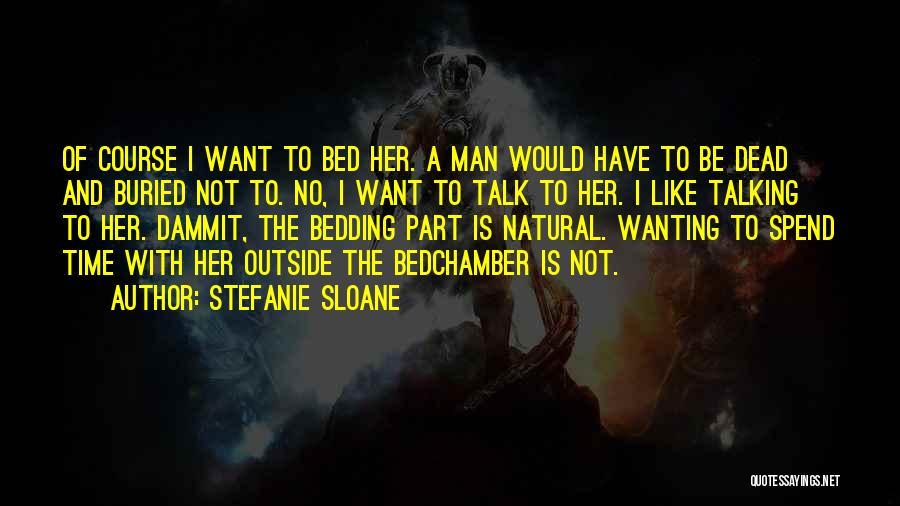 Stefanie Sloane Quotes 1071845