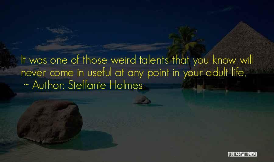 Steffanie Holmes Quotes 1768868