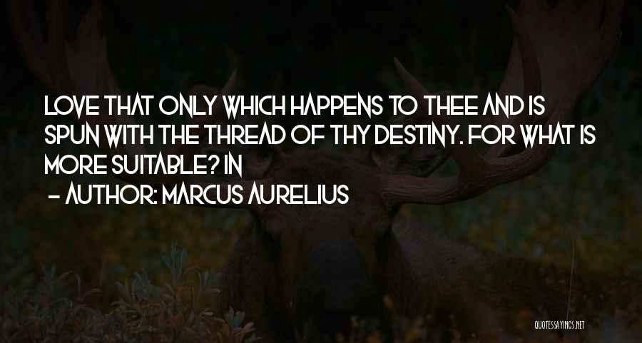 Steidl Quotes By Marcus Aurelius