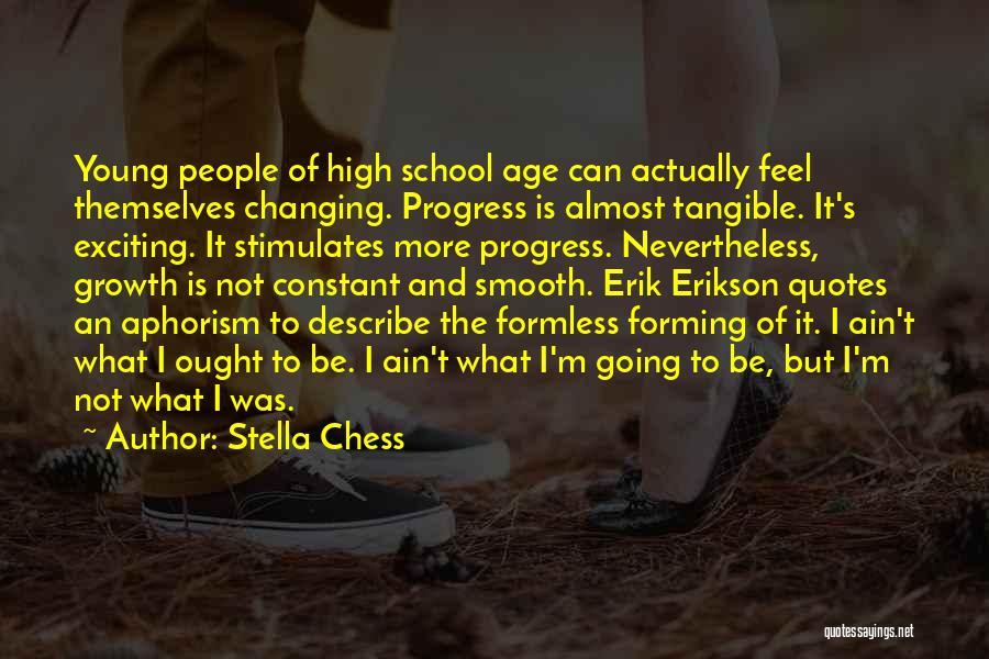 Stella Chess Quotes 227801