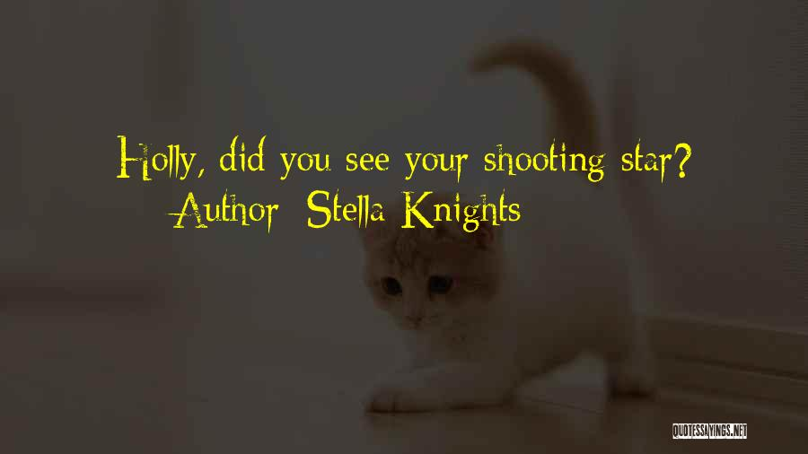 Stella Knights Quotes 1846679