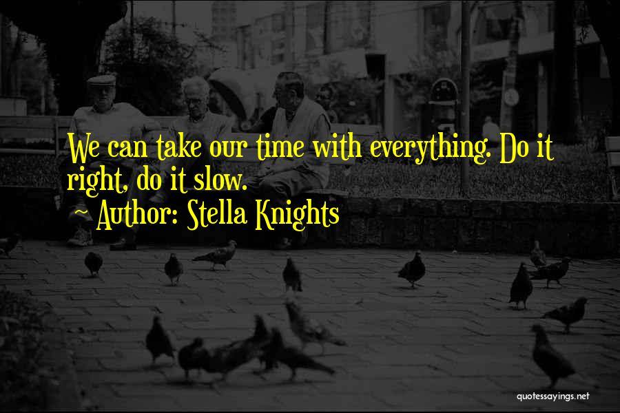 Stella Knights Quotes 416345