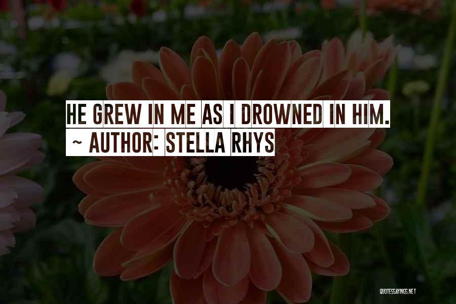 Stella Rhys Quotes 1022771