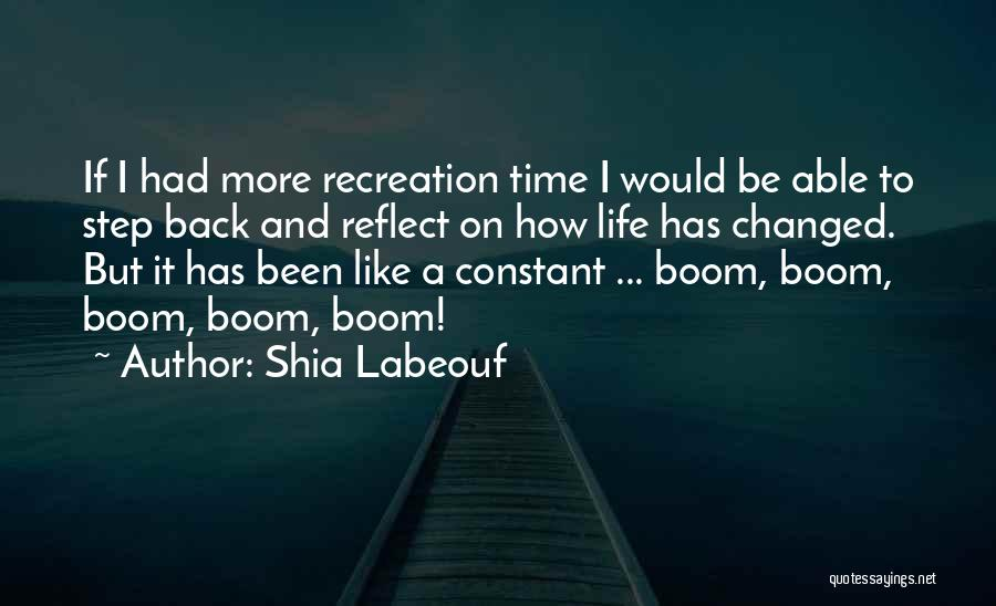 Step Back And Reflect Quotes By Shia Labeouf