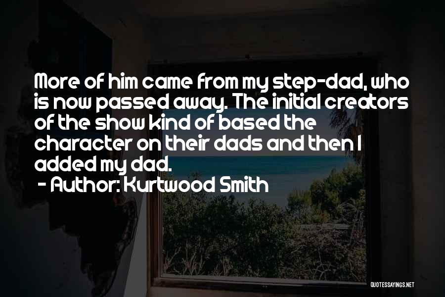 Step Dads Quotes By Kurtwood Smith