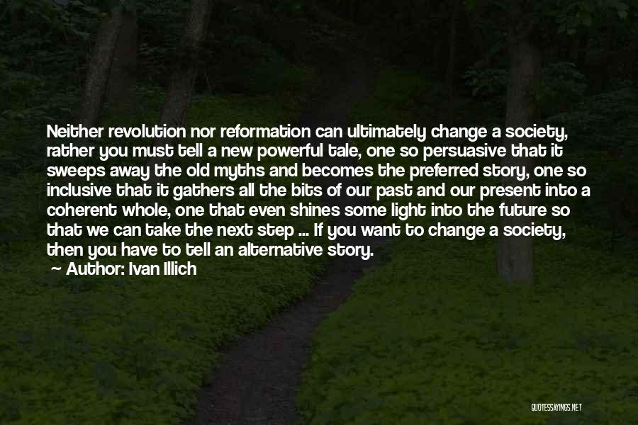 Step Up 4 Revolution Quotes By Ivan Illich