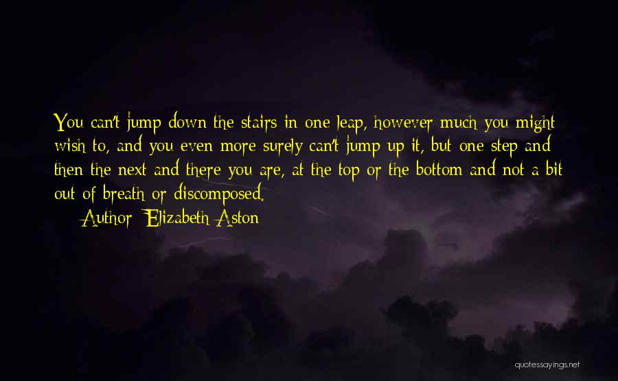 Step Up Or Step Down Quotes By Elizabeth Aston