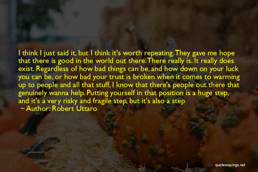 Step Up Or Step Down Quotes By Robert Uttaro