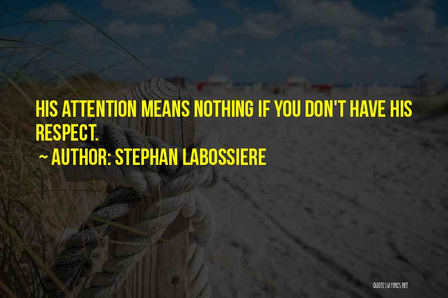 Stephan Labossiere Quotes 775539