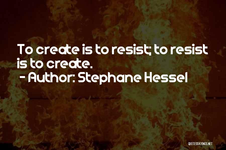 Stephane Hessel Quotes 1366986