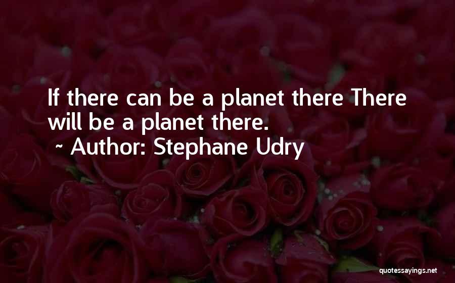 Stephane Udry Quotes 703516