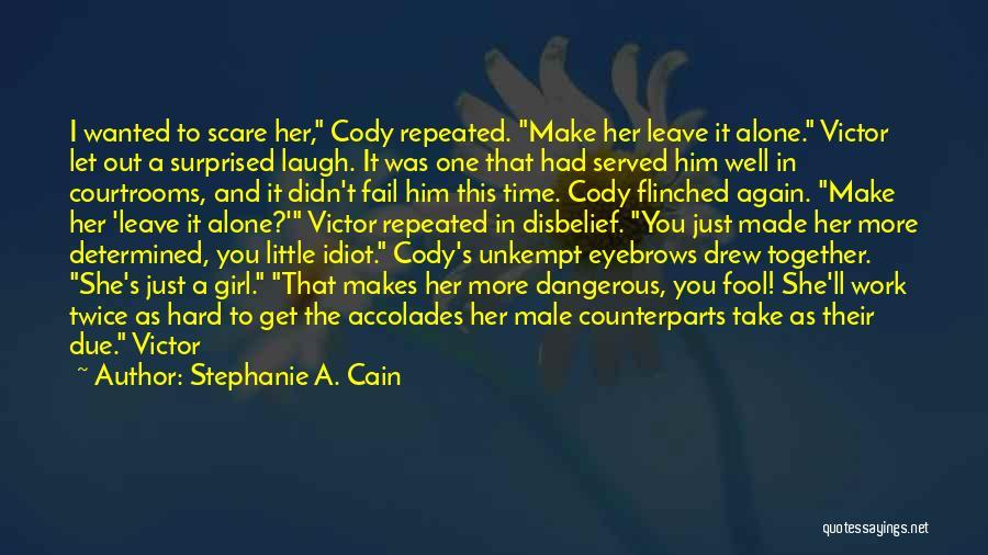 Stephanie A. Cain Quotes 1731086