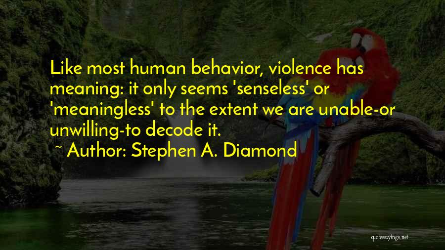 Stephen A. Diamond Quotes 365059
