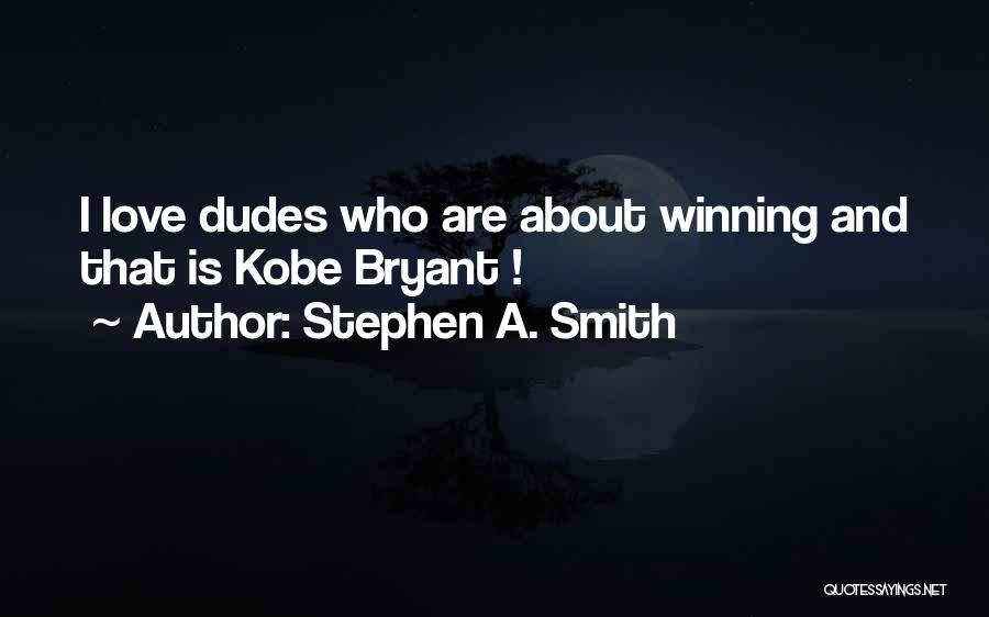 Stephen A. Smith Quotes 1157663