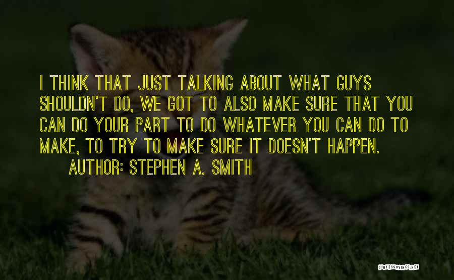Stephen A. Smith Quotes 1293574
