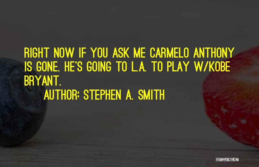 Stephen A. Smith Quotes 1662494